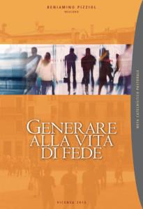 Biblio00-Vescovo_Beniamino_Pizziol-Generare_alla_vita_della_fede